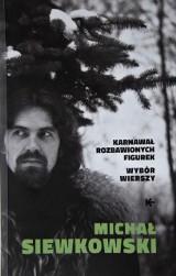 Michała Siewkowskiego tomik jubileuszowy. Wybór wierszy z 30 lat