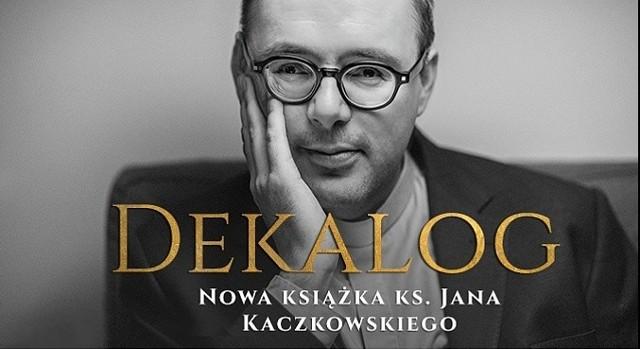 Dekalog ks. Jana Kaczkowskiego