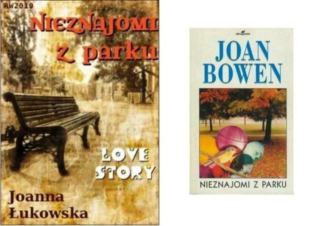 """""""Nieznajomi z parku"""" Joanny Łukowska - okładka współczesna oraz wydanie pod pseudonimem Joan Bowen z 1994 roku"""