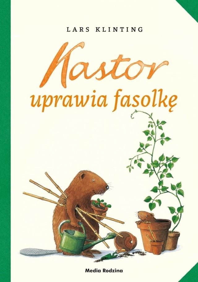 """""""Kastor uprawia fasolkę"""", Lars Klinting, Poznań 2015, wyd. Media Rodzina"""