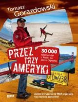Tomasz Gorazdowski - Przez trzy Ameryki