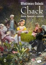 """Włodzimierz Bolecki """"Chack. Gracze. Opowieść o szulerach"""""""