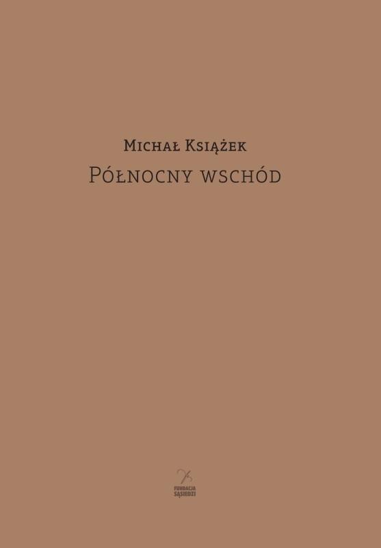 """Michał Książek wydał tomik """"Północny wschód"""""""