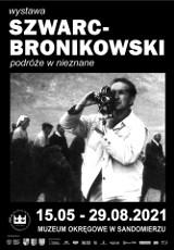 """""""Szwarc - Bronikowski. Podróże w nieznane"""" . Nowa wystawa od soboty, 15 maja w Muzeum Okręgowym w Sandomierzu"""