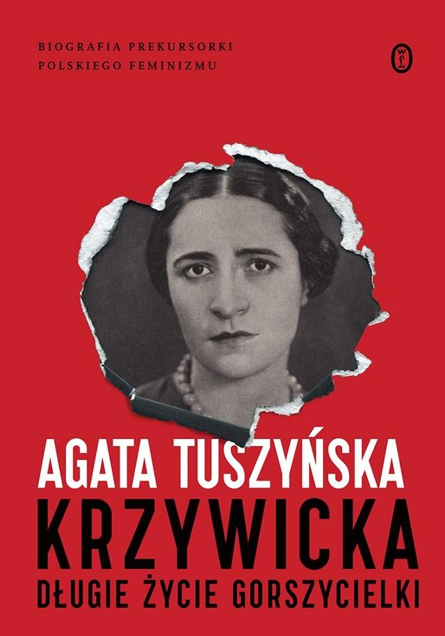 """""""Krzywicka. Długie życie gorszycielki"""" Agaty Tuszyńskiej to nie tylko historia życia prekursorki polskiego feminizmu, ale także barwnej postaci przedwojennej Warszawy."""
