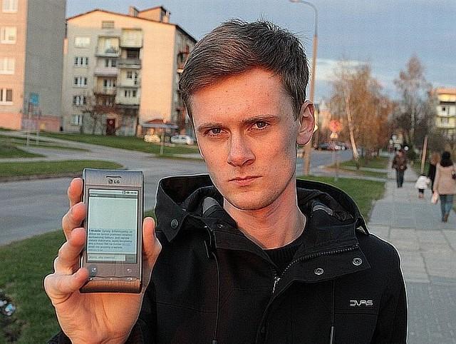 - Denerwują mnie esemesy z informacjami o konkursach. Trzeba na nie uważać – przyznaje Michał Tarka, student z Radomia.