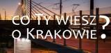 Co ty wiesz o Krakowie? - Tego nie wiedziałeś o krakowskich uczelniach!