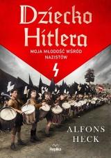 Alfons Heck – Dziecko Hitlera. Moja młodość wśród nazistów