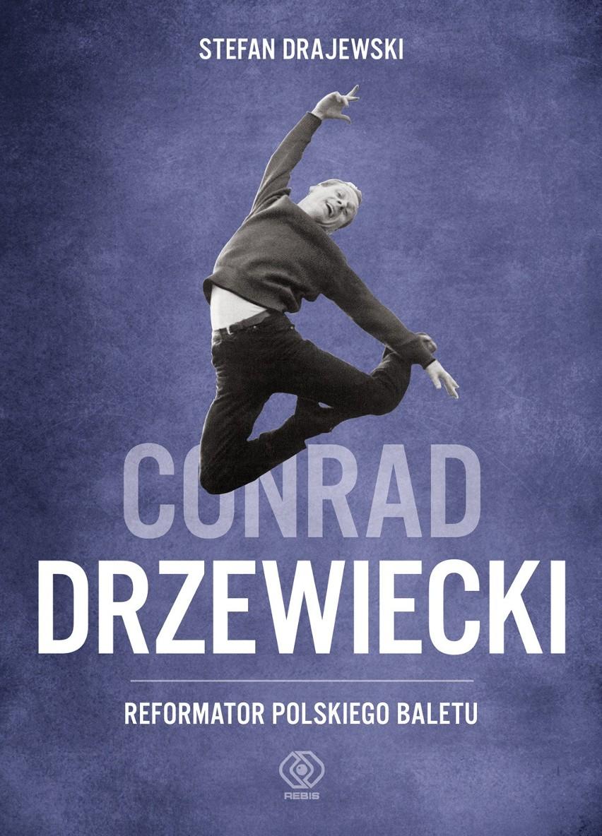 """Stefan Drajewski, """"Conrad Drzewiecki. Reformator polskiego baletu"""""""