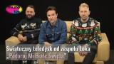 """Loka: """"Laf, Laf, Laf (podaruj mi białe Święta)"""" to nowy klip. Grzegorz Porowski, Kamil Mikuła, Michał Bagiński jak Muppet Show [WYWIAD]"""