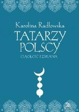 VII Międzynarodowe Targi Książki w Białymstoku. Karolina Radłowska - Tatarzy polscy. By lepiej poznać Tatarów