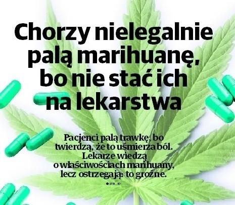"""W Polsce chorzy na stwardnienie rozsiane mogą od 2013 roku legalnie leczyć się lekiem zawierającym marihuanę,  ale dostęp do niego utrudnia wysoka, zaporowa dla większości, cena. NFZ nie refunduje. Pacjenci zdobywają więc  zwykłą, nielegalną, marihuanę i  palą """"trawkę"""""""