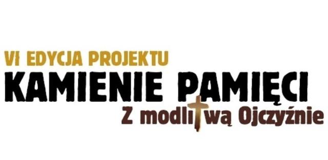 """Rusza szósta już edycja Ogólnopolskiego Projektu Edukacyjnego """"Kamienie pamięci - z modlitwą Ojczyźnie 1939-1989"""""""