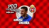Pod Ostrzałem GOL24 - Łukasz Załuska (Wisła Kraków)
