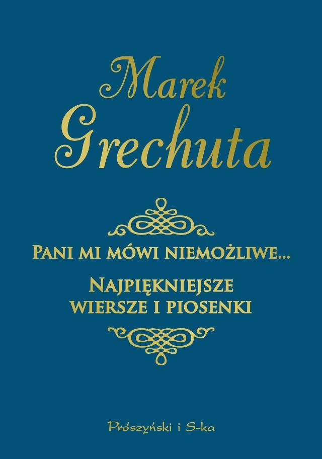 Najpiękniejsze Wiersze I Piosenki Czyli Marek Grechuta Tym