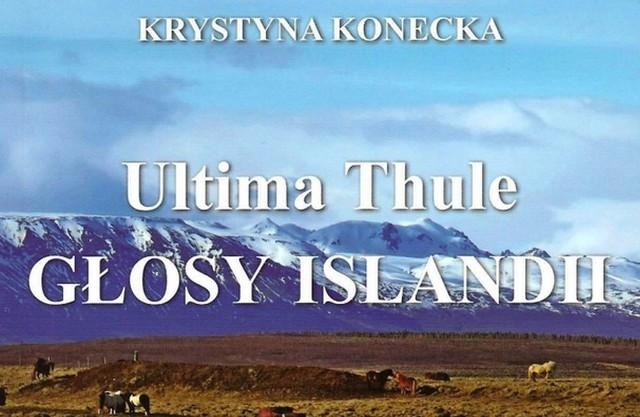 Krystyna Konecka - Ultima Thule głosy Islandii. Maskonurzyca na skrzydłach sonetów
