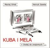Historie dla dzieci, obrazki dla dorosłych, czyli Kuba i Mela. Dodaj do znajomych