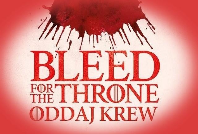 """Globalna akcja krwiodawstwa, która towarzyszy premierze finałowego sezonu """"Gry o Tron"""", potrwa od 26 do 30 marca w Warszawie."""