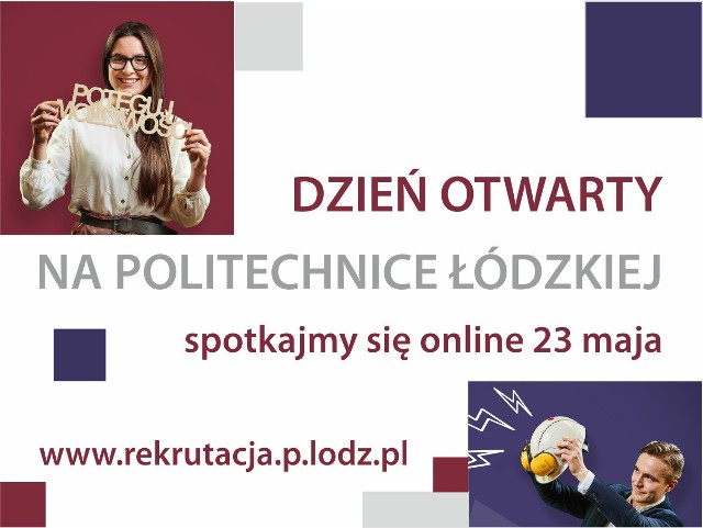 Politechnika Łódzka zaprasza na Wirtualny dzień otwarty - w sobotę (23 maja) od godz. 10