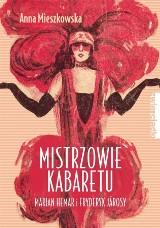 Anna Mieszkowska – Mistrzowie kabaretu. Marian Hemar i Fryderyk Járosy