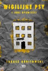 Łukasz Orbitowski – Wigilijne psy i inne opowieści