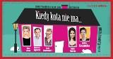 Kiedy kota nie ma... 18.05.2020 w Teatrze Muzycznym w Łodzi!