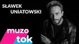 """Sławek Uniatowski  [Wywiad]: Nowa płyta """"Metamorphosis"""", singiel """"5 rano"""", Opole, Toruń, Tomek Organek, Queen, Wodecki - o tym w rozmowie"""
