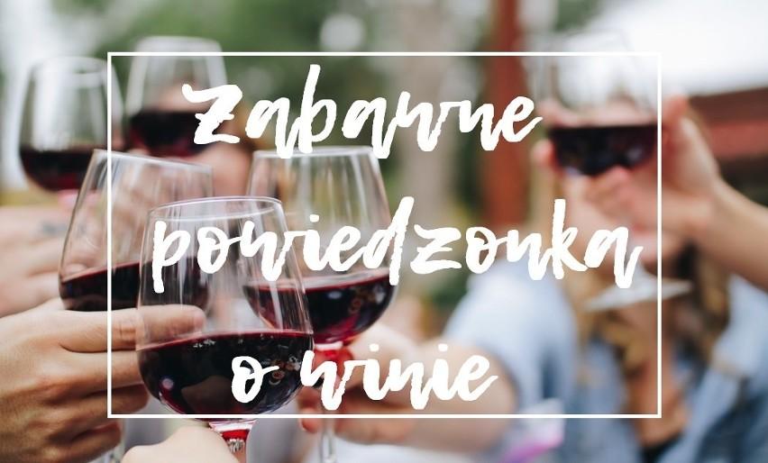 To są zabawne teksty o winie: krótkie, śmieszne powiedzonka, które rozbawią każdego, kto uwielbia wino [galeria]