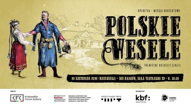 """29 listopada zobaczymy w krakowskim Centrum Kongresowym ICE prapremierowe przedstawienie operetki """"Polskie wesele"""""""