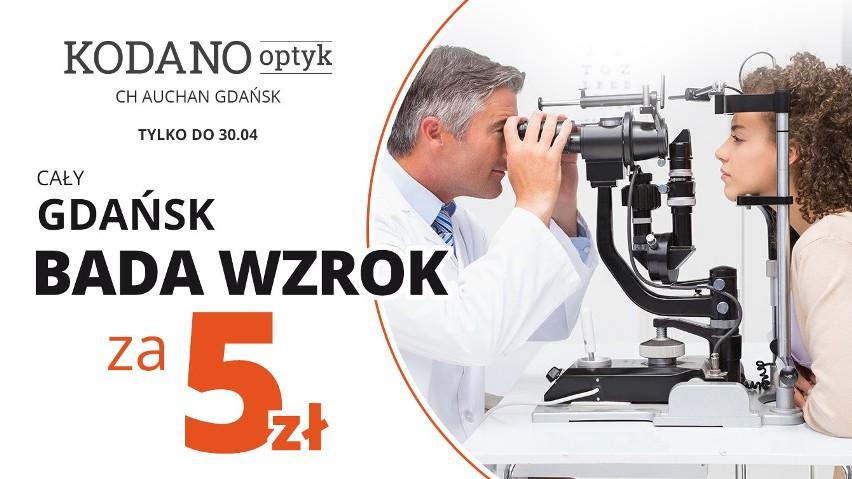 Cały Gdańsk bada wzrok za 5 zł w KODANO Optyk!