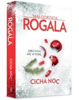 """Małgorzata Rogala """"Cicha noc"""" RECENZJA: reality show, handel kobietami i zbrodnia. Najsłabsza część kryminalnej serii z Górską i Tomczykiem"""