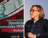 """Zbrodnia nieukarana. Promocja książki """"Zbrodnia pomorska 1939 – Radzim"""" dr Izabeli Mazanowskiej [zdjęcia]"""