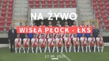 WISŁA PŁOCK - ŁKS RELACJA NA ŻYWO 27.06.2020. Śledź relację LIVE z meczu Wisła vs. ŁKS