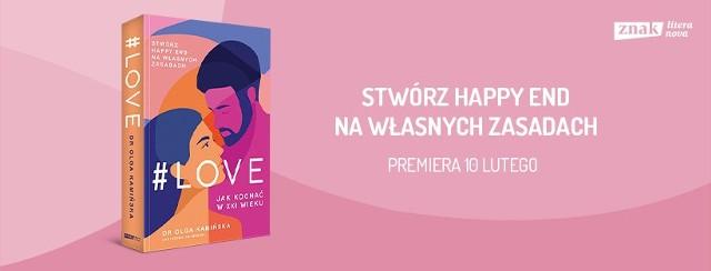 Doktor psychologii Olga Kamińska udziela odpowiedzi na trudne pytanie: jak kochać w XXI wieku?
