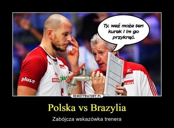 Polska - Brazylia 3:0: Polacy mistrzami świata! [MEMY, ŚMIESZNE OBRAZKI, DEMOTYWATORY]Kliknij tutaj i zobacz kolejne memy --->