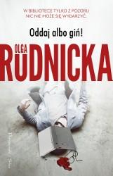 """Olga Rudnicka """"Oddaj albo giń"""". Recenzja książki"""