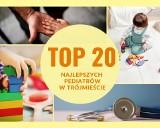 TOP 20 najlepszych pediatrów w Trójmieście. Do kogo warto się udać w Gdańsku, Gdyni i Sopocie? Czekamy na Wasze opinie i komentarze!