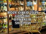 Boże Ciało: Gdzie zrobić zakupy? Które sklepy są czynne. Godziny otwarcia sklepów [Żabka, Auchan, Biedronka, Tesco, Lidl] 20.06.2019