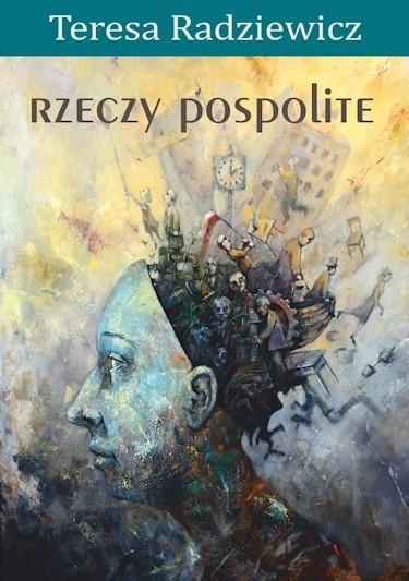 Teresa Radziewicz – rzeczy pospolite. Seria Wydawnicza Salonu Literackiego