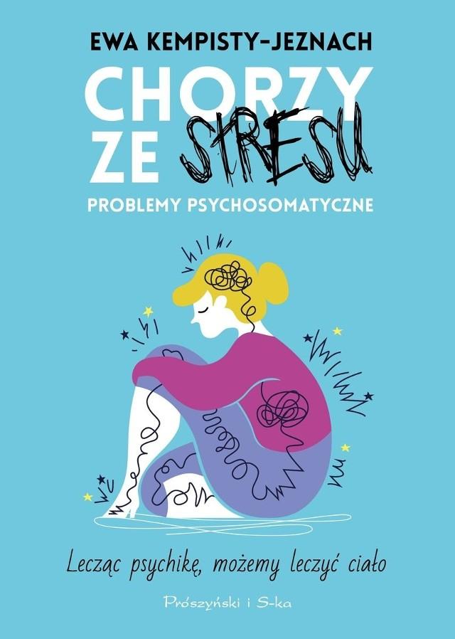 Ewa Kempisty-Jeznach – Chorzy ze stresu. Problemy psychosomatyczne