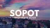 TOP 10 najtańszych ulic w Sopocie. Ile trzeba zapłacić za 1 m kw w tych rejonach miasta? Ceny zdziwią każdego! Dane portalu SonarHome