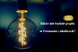 Gdzie nie będzie prądu w Poznaniu? Enea Operator zapowiada planowe wyłączenia [LISTA ULIC 30.10-5.11.2019]