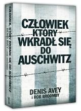Bohaterski człowiek, który wkradł się do Auschwitz