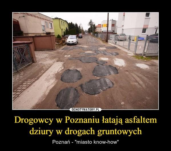 Poznań na demotywatorach gości bardzo często. Z czego śmieją się internauci? Jak nas widzą w Polsce? Czy mamy powody do dumy, czy raczej powinniśmy się wstydzić? Zobaczcie i oceńcie sami!Przejdź do kolejnego zdjęcia --->