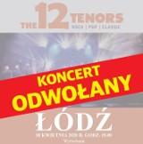 Kwietniowy koncert 12 Tenors w Łodzi ODWOŁANY