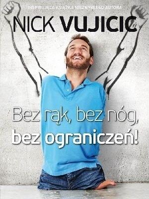 "Recenzja książki ""Bez rąk, bez nóg, bez ograniczeń!"", Nicka Vujicica"