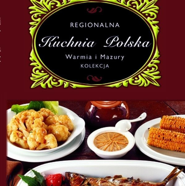 Książka Kucharska Kuchnia Warmii I Mazur Echo Dnia