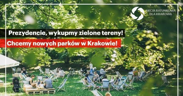 Apel o przeznaczenie rocznie 200 mln zł na wykup gruntów pod zieleń i parki. Jednym z sygnatariuszy jest Akcja Ratunkowa dla Krakowa