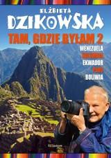 Nowa książka znanej podróżniczki E. Dzikowskiej już na rynku