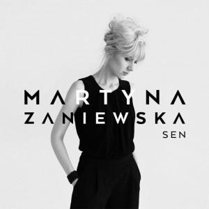 """Martyna Zaniewska nagrała płytę """"Sen"""". Cały materiał został napisany specjalnie dla niej."""
